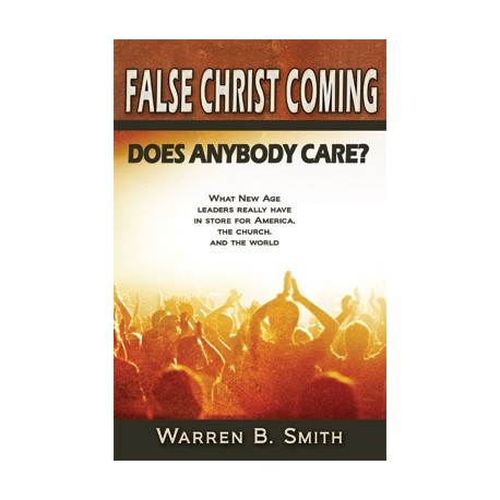 False Christ Coming - Does Anybody Care? - SECONDS