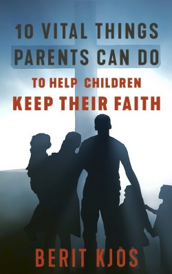 BOOKLET - 10 Vital Things Parents Can Do to Help Children Keep Their Faith